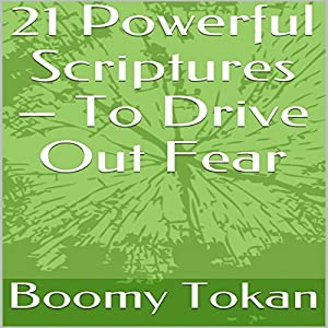 21 Powerful Scriptures: To Drive out Fear Audiobook