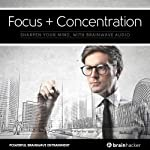 Focus + Concentration Session: Sharpen Your Mind, with Brainwave Audio | Brain Hacker