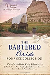 The Bartered Bride Romance Collection: 9 Historical Stories of Arranged Marriages Paperback