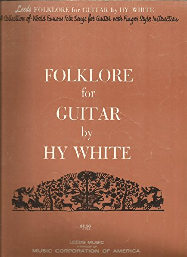 Folklore for Guitar: A Collection of World Famous Folk Songs for Guitar with Finger Style Instruction