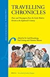 Travelling Chronicles: News and Newspapers from the Early Modern Period to the Eighteenth Century (Library of the Written Word / Library of the Written Word - the Handpress World)