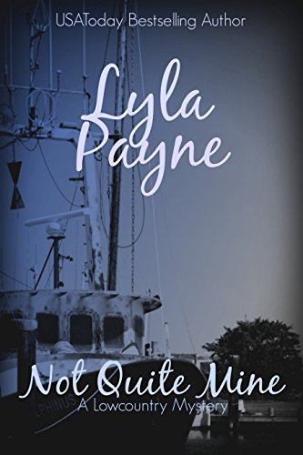 Lyla Payne - Not Quite Mine (A Lowcountry Mystery) (Lowcountry Mysteries Book 7)