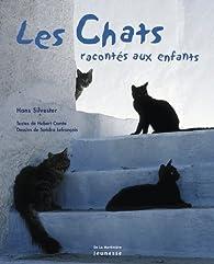 Les chats racontés aux enfants par Hans Silvester
