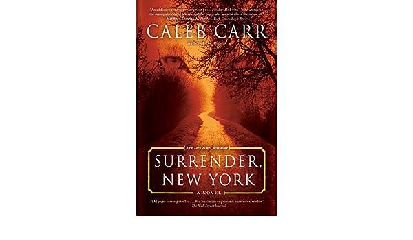 Surrender, New York: A Novel (English Edition) eBook: Caleb Carr: Amazon.es: Tienda Kindle