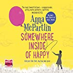 Somewhere Inside of Happy | Anna McPartlin