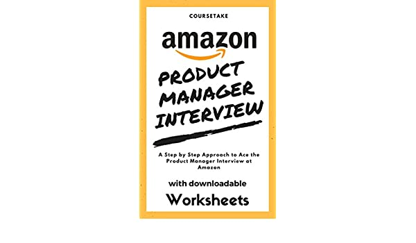 Amazon.com: Amazon Product Manager Interview: A Step by Step ...