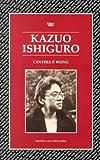 Kazuo Ishiguro (Writers & Their Work) by Cynthia F. Wong (2000-05-15)