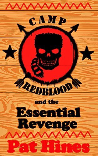 Camp Redblood and the Essential Revenge