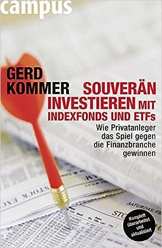 Souverän investieren mit Indexfonds und ETFs: Wie Privatanleger das ...