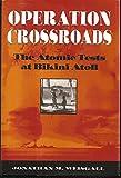 operation crossroads the atomic tests at bikini atoll