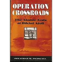 Operation Crossroads: The Atomic Tests at Bikini Atoll