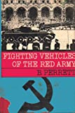 Fighting Vehicles of the Red Army, Bryan Perrett, 0668023406