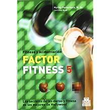 Factor fitness 5/ 5-Factor Fitness: Los secretos de las dietas y fitness de los mejores de Hollywood/ The Diet and Fitness Secret of Hollywood's A-list by Harley Pasternak (2007-10-23)