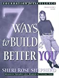 img - for 7 Ways to Build a Better You Facilitator's Guide (The Seven Ways Series) by Shepherd, Sheri Rose (1999) Paperback book / textbook / text book