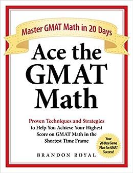 Ace the GMAT Math: Master GMAT Math in 20 Days (English Edition) por [Royal, Brandon]