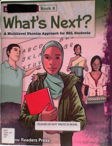 What's Next? Low Beginning 2: A Multilevel Phonics Approach for Esl Students