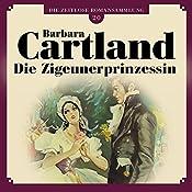 Die Zigeunerprinzessin (Die zeitlose Romansammlung von Barbara Cartland 20) | Barbara Cartland