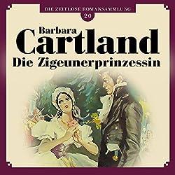 Die Zigeunerprinzessin (Die zeitlose Romansammlung von Barbara Cartland 20)