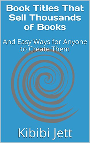 d9110ee0b Book Titles That Sell Thousands of Books  And Easy Ways for Anyone to  Create Them