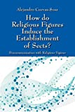 How Do Religious Figures Induce the Establishment of Sects?, Alejandro Cuevas-Sosa, 1432746626
