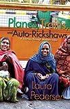 Planes, Trains, and Auto-Rickshaws, Laura Pedersen, 155591618X