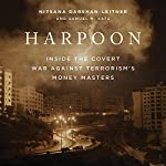 Harpoon: Inside the Covert War Against Terrorism's Money Masters | Nitsana Darshan-Leitner,Samuel M. Katz