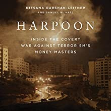 Harpoon: Inside the Covert War Against Terrorism's Money Masters Audiobook by Nitsana Darshan-Leitner, Samuel M. Katz Narrated by Paul Boehmer