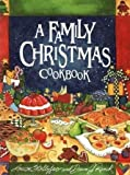 A Family Christmas Cookbook, Louise Stoltzfus and Dawn J. Ranck, 1561484245