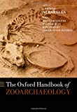 img - for The Oxford Handbook of Zooarchaeology (Oxford Handbooks in Archaeology) book / textbook / text book