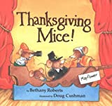 It's Thanksgiving and four adorable mice are putting on a play for their woodland friends in this delightful read-aloud, the fourth book about the holiday mice. Lively verse introduces beginning readers to basic words and rhyming sound...
