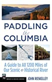 Search : Paddling the Columbia: A Guide to all 1200 Miles of our Scenic and Historical River