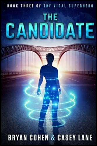 The Candidate: Volume 3 (The Viral Superhero Series): Amazon.es: Bryan Cohen, Casey Lane: Libros en idiomas extranjeros