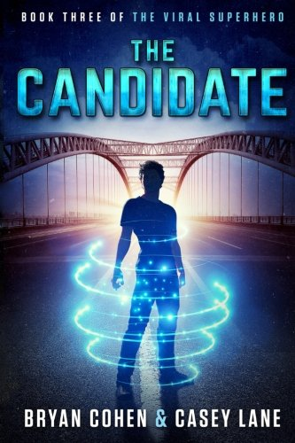 The Candidate (The Viral Superhero Series) (Volume 3)