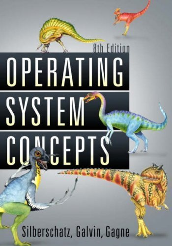 Operating System Concepts by Silberschatz, Abraham Published by Wiley 8th (eighth) edition (2008) Hardcover by Wiley