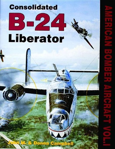 - Consolidated B-24 Liberator (American Bomber Aircraft, Vol. 1)