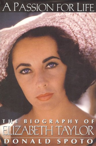 A PASSION FOR LIFE-THE BIOGRAPHY OF ELIZABETH TAYLOR-1ST EDITION