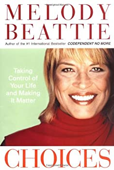 Choices: Taking Control of Your Life and Making It Matter 0060507225 Book Cover