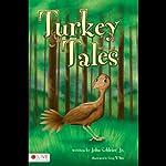 Turkey Tales  | John Schleier Jr.