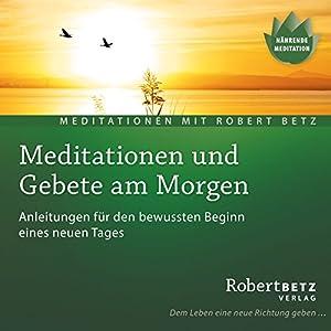 Meditationen und Gebete am Morgen Hörbuch