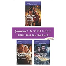 Harlequin Intrigue April 2017 - Box Set 2 of 2: The Last McCullen\Operation Nanny\Mountain Blizzard