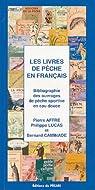 Les livres de pêche en français : Bibliographie des ouvrages de pêche sportive en eau douce par Lucas