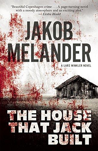 Read Online The House That Jack Built: A Lars Winkler Novel pdf epub