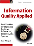 Information Quality Applied: Best Practices for Improving Business Information, Processes and System
