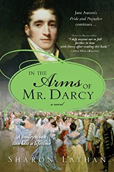 In the Arms of Mr. Darcy (The Darcy Saga Book 4) by [Lathan, Sharon]
