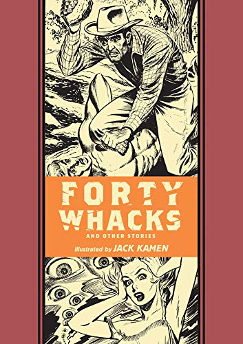 Forty Whacks And Other Stories (The EC Comics Library)