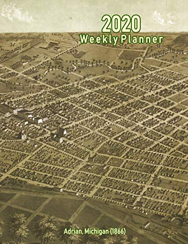(2020 Weekly Planner: Adrian, Michigan (1866): Vintage Panoramic Map Cover)