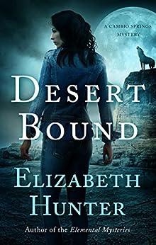 Desert Bound (Cambio Springs Mysteries Book 2) by [Hunter, Elizabeth]