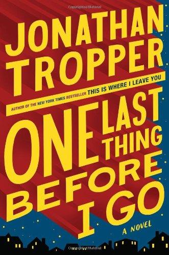 """""""One Last Thing Before I Go"""" av Jonathan Tropper"""