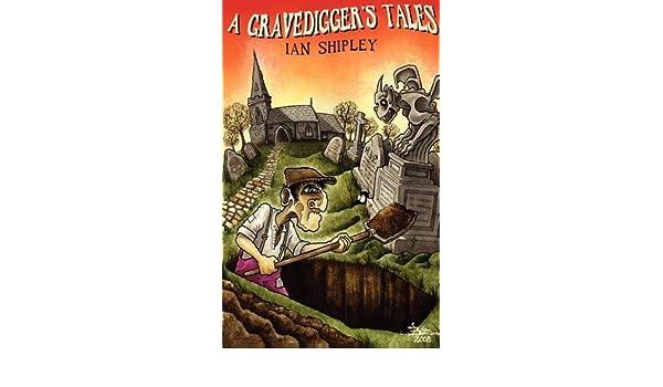 A Gravediggers Tales: Amazon.es: Ian Shipley: Libros en ...