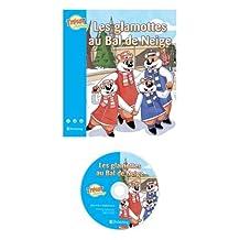 Beginner French Kids-Les glamottes au Bal de Neige: Written by Art Coulbeck, 2010 Edition, Publisher: RK Publishing Inc [Paperback]